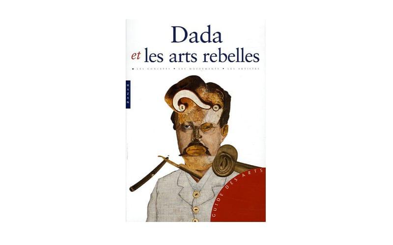 Dada et les arts rebelles Livres neufs à prix réduit pour les lycées